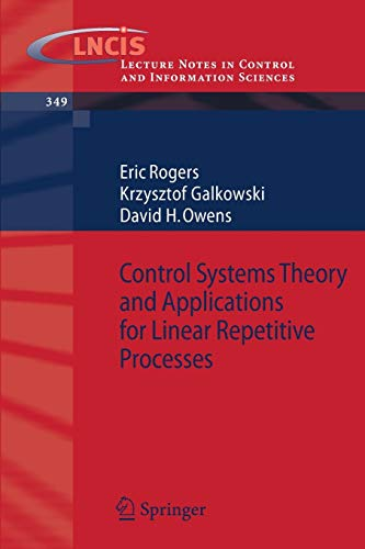 Control Systems Theory and Applications for Linear Repetitive Processes: Eric T. A. Rogers
