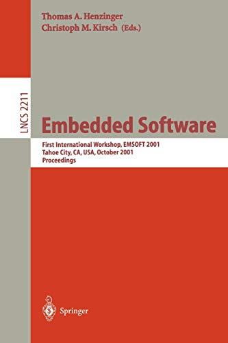 Embedded Software: First International Workshop, EMSOFT 2001,: Henzinger, Thomas A.