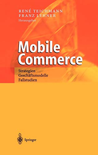 9783540427407: Mobile Commerce: Strategien, Geschäftsmodelle, Fallstudien