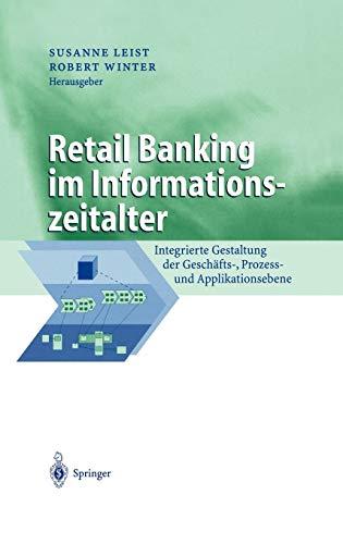9783540427766: Retail Banking im Informationszeitalter: Integrierte Gestaltung der Geschäfts-, Prozess- und Applikationsebene (Business Engineering) (German Edition)