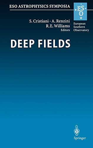 9783540427995: Deep Fields: Proceedings of the ESO Workshop Held at Garching, Germany, 9-12 October 2000 (ESO Astrophysics Symposia)