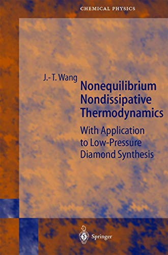 Nonequilibrium Nondissipative Thermodynamics: With Application to Low-Pressure Diamond Synthesis: ...