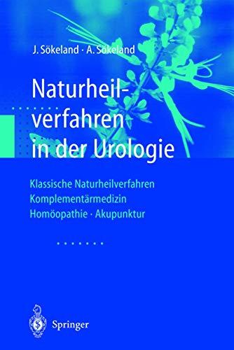 9783540428220: Naturheilverfahren in der Urologie: Klassische Naturheilverfahren ― Komplementärmedizin ― Homöopathie ― Akupunktur (German Edition)