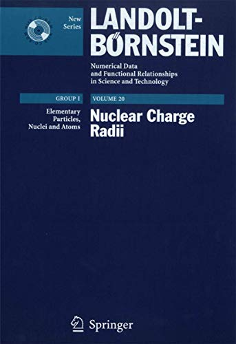 9783540428299: Nuclear Charge Radii (Landolt-Börnstein: Numerical Data and Functional Relationships in Science and Technology - New Series / Elementary Particles, Nuclei and Atoms)