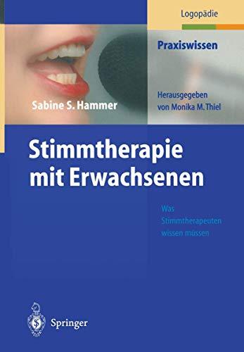 9783540428718: Stimmtherapie mit Erwachsenen. Was Stimmtherapeuten wissen müssen (Livre en allemand)