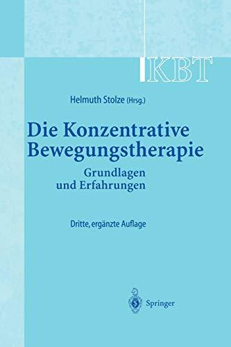 9783540429012: KBT - Die Konzentrative Bewegungstherapie: Grundlagen und Erfahrungen (German Edition)