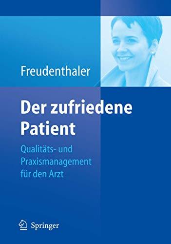 9783540429098: Der zufriedene Patient: Qualitäts- und Praxismanagement für den Arzt (German Edition)