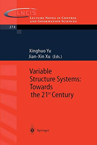 Variable Structure Systems: Towards the 21st Century: Jian-Xin Xu