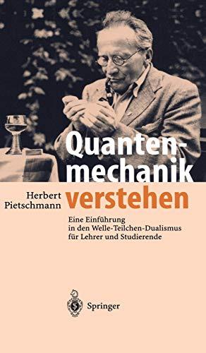 9783540429777: Quantenmechanik Verstehen: Eine Einf Hrung in Den Welle-Teilchen-Dualismus Fur Lehrer Und Studierende