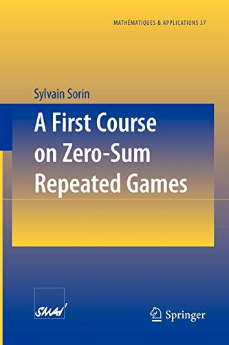 9783540430285: A First Course on Zero Sum Repeated Games