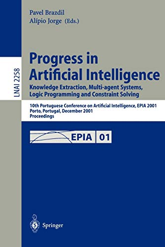 9783540430308: Progress in Artificial Intelligence: Knowledge Extraction, Multi-agent Systems, Logic Programming, and Constraint Solving: 10th Portuguese Conference ... (Lecture Notes in Computer Science)