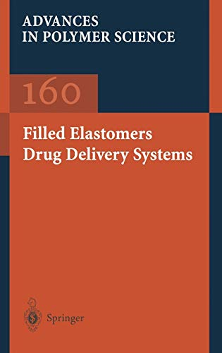 9783540430520: Filled Elastomers Drug Delivery Systems (Advances in Polymer Science)