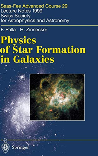 9783540431022: Physics of Star Formation in Galaxies: Saas-Fee Advanced Course 29. Lecture Notes 1999. Swiss Society for Astrophysics and Astronomy