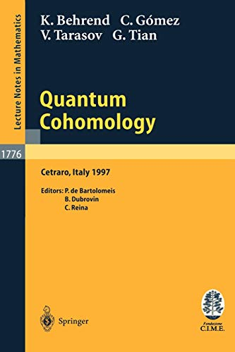 9783540431213: Quantum Cohomology: Lectures given at the C.I.M.E. Summer School held in Cetraro, Italy, June 30 - July 8, 1997 (Lecture Notes in Mathematics)