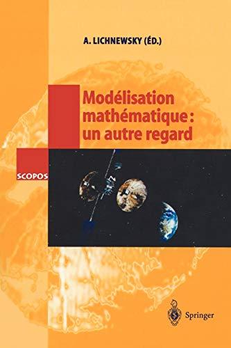 9783540431367: Modélisation mathématique: un autre regard (SCOPOS) (French Edition)