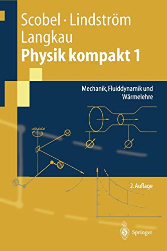 9783540431411: Physik kompakt 1: Mechanik, Fluiddynamik und Wärmelehre (Springer-Lehrbuch) (German Edition)