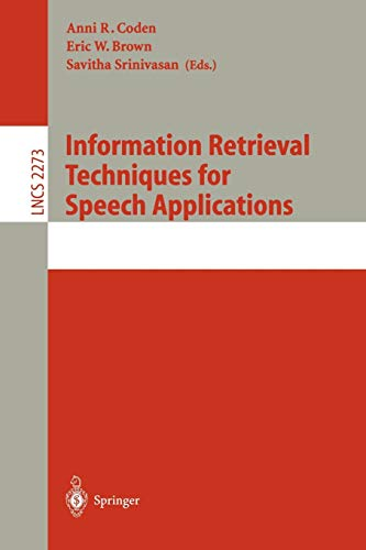 Stock image for Information Retrieval Techniques for Speech Applications for sale by Better World Books