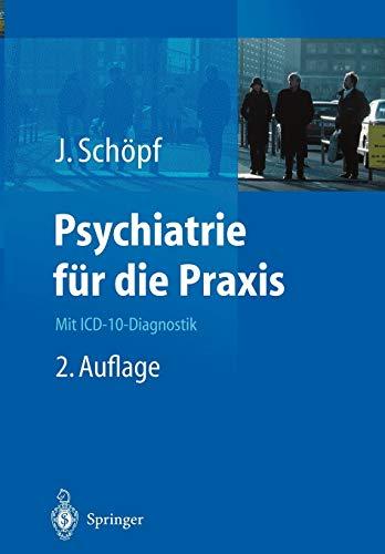 9783540431770: Psychiatrie f�r die Praxis: Mit ICD-10-Diagnostik