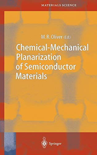 Chemical-Mechanical Planarization of Semiconductor Materials: M. R. Oliver