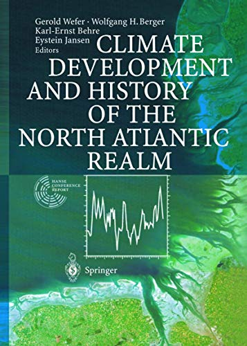 Climate Development and History of the North Atlantic Realm: Gerold Wefer