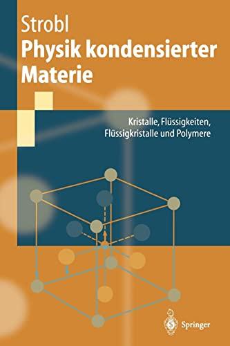 9783540432173: Physik kondensierter Materie: Kristalle, Flüssigkeiten, Flüssigkristalle und Polymere (German Edition)