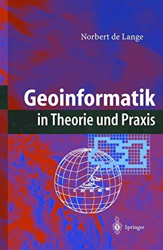 9783540432869: Geoinformatik in Theorie Und Praxis