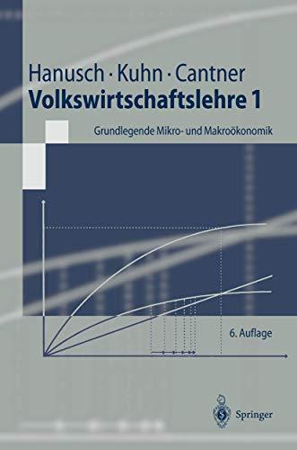 9783540432883: Volkswirtschaftslehre 1: Grundlegende Mikro- und Makroökonomik (Springer-Lehrbuch) (German Edition)