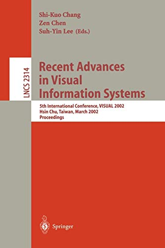 Recent Advances in Visual Information Systems: 5th: Chang, Shi-Kuo [Editor];