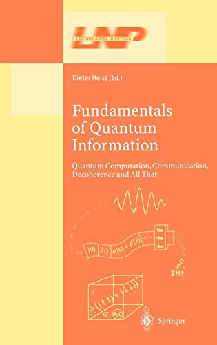 9783540433675: Fundamentals of Quantum Information: Quantum Computation, Communication, Decoherence and All That (Lecture Notes in Physics)