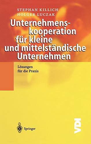 9783540434283: Unternehmenskooperation für kleine und mittelständische Unternehmen: Lösungen für die Praxis (VDI-Buch)