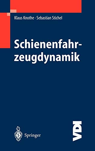Schienenfahrzeugdynamik: Klaus Knothe