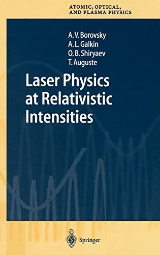 9783540434467: Laser Physics at Relativistic Intensities (Springer Series on Atomic, Optical, and Plasma Physics)