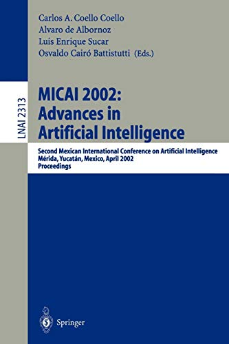 MICAI 2002: Advances in Artificial Intelligence: Second: Coello Coello, Carlos