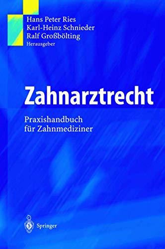 9783540434894: Zahnarztrecht:: Praxishandbuch Fur Zahnmedizinerr