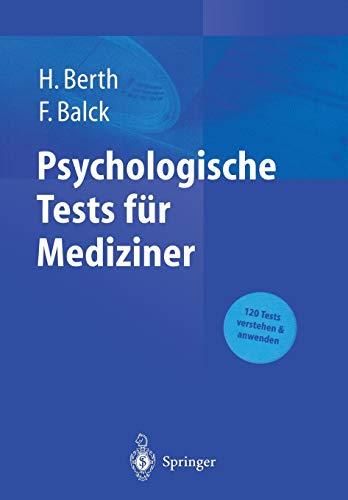 Psychologische Tests für Mediziner. 120 Tests verstehen: Hendrik Berth Psychologe