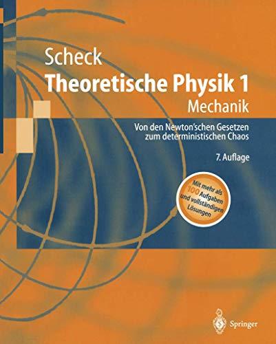 9783540435464: Theoretische Physik 1: Mechanik. Von den Newtonschen Gesetzen zum deterministischen Chaos (Springer-Lehrbuch) (German Edition)