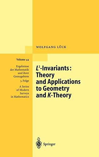 9783540435662: L2-Invariants: Theory and Applications to Geometry and K-Theory (Ergebnisse der Mathematik und ihrer Grenzgebiete. 3. Folge/A Series of Modern Surveys in Mathematics) (v. 44)