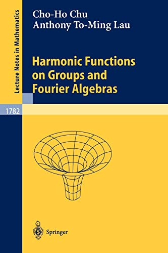 Harmonic Functions on Groups and Fourier Algebras: Cho-Ho Chu, Anthony