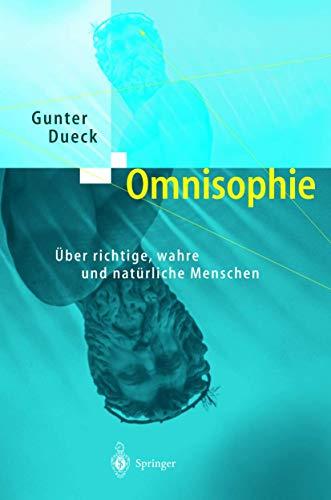 9783540436232: Omnisophie: Aoeber Richtige, Wahre Und Nata1/4rliche Menschen
