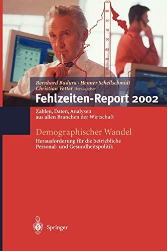 9783540436256: Demographischer Wandel: Herausforderung für die betriebliche Personal- und Gesundheitspolitik: Zahlen, Daten, Analysen aus allen Branchen der Wirtschaft (Fehlzeiten-Report) (German Edition)
