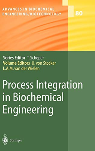 Process Integration in Biochemical Engineering Advances in Biochemical EngineeringBiotechnology