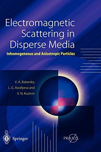 Electromagnetic Scattering in Disperse Media: Ludmila G. Astafyeva