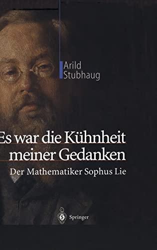 9783540436577: Es war die Kühnheit meiner Gedanken: Der Mathematiker Sophus Lie