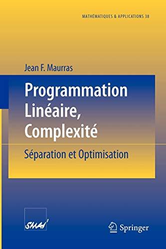 9783540436713: Programmation Linéaire, Complexité: Séparation et Optimisation (Mathématiques et Applications 38) (French Edition)
