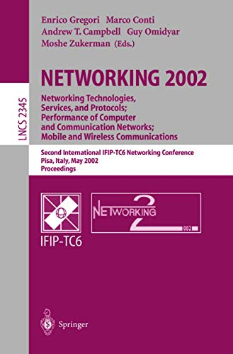 NETWORKING 2002. Networking Technologies, Services, and Protocols;: Editor-Enrico Gregori; Editor-Marco