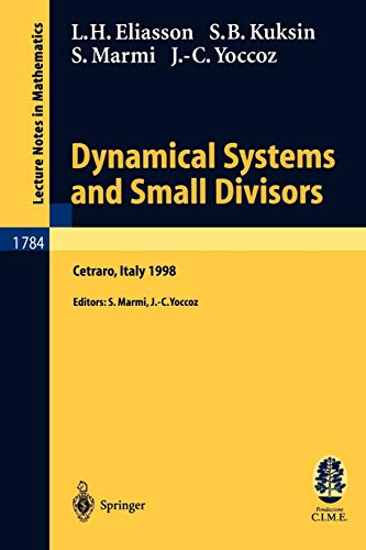 9783540437260: Dynamical Systems and Small Divisors: Lectures given at the C.I.M.E. Summer School held in Cetraro Italy, June 13-20, 1998 (Lecture Notes in Mathematics)