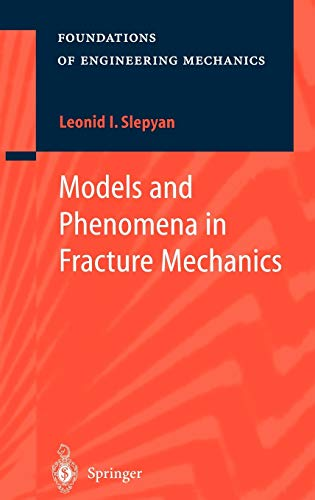 Models and Phenomena in Fracture Mechanics: L. I. Slepyan