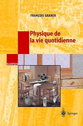 9783540438106: Physique De La Vie Quotidienne