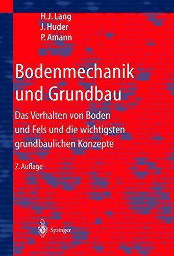 9783540438151: Bodenmechanik und Grundbau: Das Verhalten von Böden und Fels und die wichtigsten grundbaulichen Konzepte (German Edition)