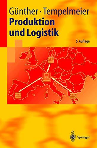 9783540438328: Produktion und Logistik (Springer-Lehrbuch)